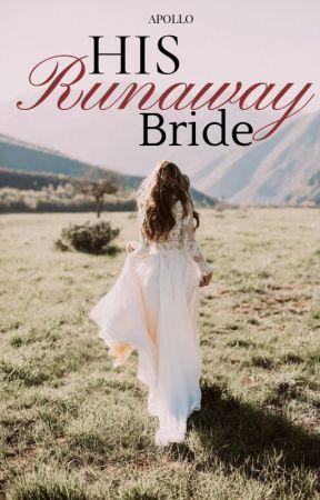 His Runaway Bride by bukanzeus