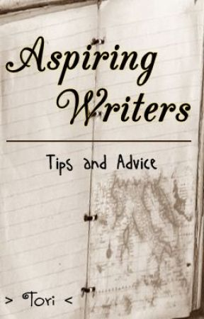 Tips and Advice for Aspiring Writers by Tori_ania