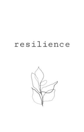 resilience  by mikaelamyhre