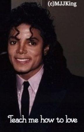 Teach me how to love (MJ, teacher) by MJJKing