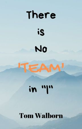 """There is no 'Team' in """"I"""" by ThomasWalborn"""