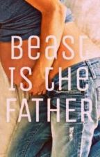 Beast Is the Father. [ENDING 1] by Stories_by_ShaSha