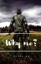 Why me? by Pride_04