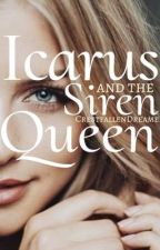 Icarus and the Siren Queen  by CrestfallenDreamer