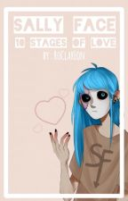 『Sally Face Oneshots : 10 Stages of Love!』 by RoClarEon