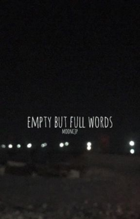 empty but full words by mooncjp