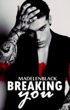 Breaking you  [BoyxBoy] by MadelenBlack
