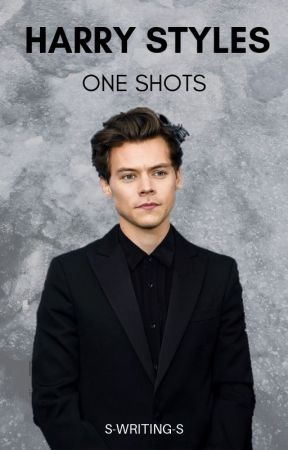 Harry Styles One Shots by s-writing-s