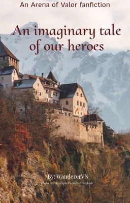 Đọc truyện [AOV] [Longfic] Trường Thánh kỵ sĩ/Liên Quân du ký