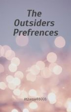 The Outsiders Preferences by athena63005