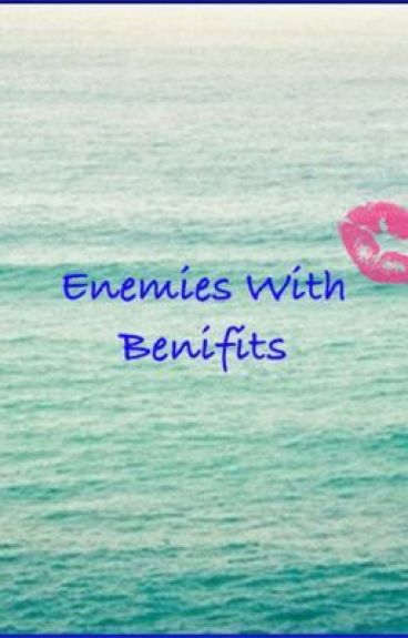 Enemies with benifits
