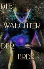 Die Wächter der Erde (Mitmachgeschichte) by die_mittlere_galaxie