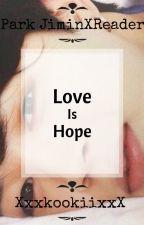 {Love IS Hope} Park JiminXReader by XxxkookiixxX