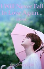 I will never fall in love again - Jikook  by fan_army1234