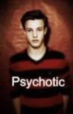 Psychotical  (A Cameron Dallas Fan Fiction) by ohitscaniff