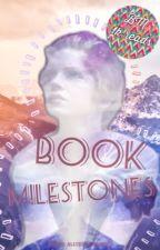 Book Milestones by BrookeNotAshley