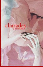 charades by NEOTERICS