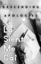 Descending Apologies: Lo Siento Me Caí by trashryden