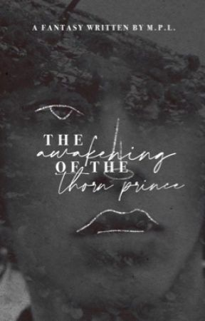 The Awakening of the Thorn Prince by aveirell