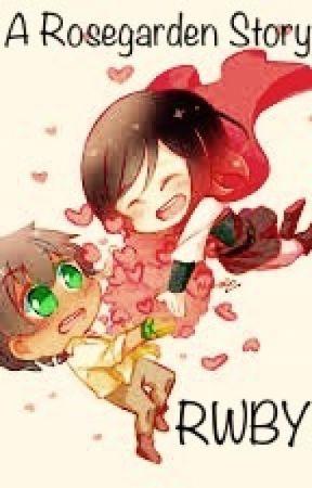 RWBY A rosegarden story (on hold till volume 7) - Volume 1