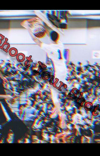 Shoot Your Shot (M.Ball)