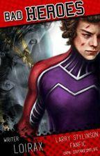 Bad Heroes (BH - 1º Temporada) by LoiraX