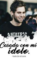 Casada con mi ídolo. «Hemmings»  #Book1 by -Dookie