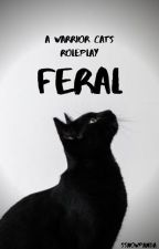☾ FERAL ☽ A Warrior Cats Roleplay by Ssnowpanda
