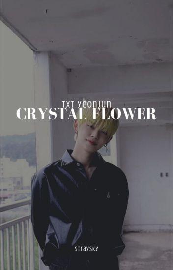 Crystal Flower // TXT cyj ff