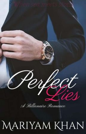 Perfect Lies -A Billionaire Romance by make_a_wish071