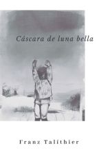 Cáscara de luna bella by FranzTalithier96