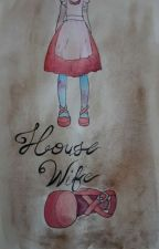House Wife by Ficlover17