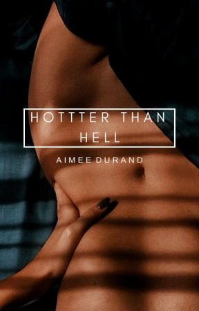 Hotter Than Hell (18+) by AimsStory