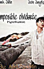 Imposible Olvidarte- Kookmin by Adri_ParkMin