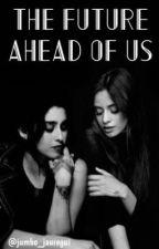 The Future Ahead Of Us ( Sequel to Hopefully )  by jumbo_jauregui