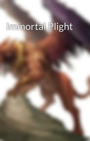 Immortal Plight by TheSideWallflower