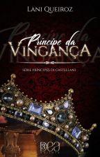 PRÍNCIPE DA VINGANÇA by Laniqueiroz