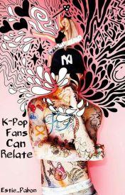 K-Pop Fans Can Relate by Estie_Pabon