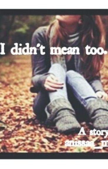 I didnt mean too. (Teen Pregnancy)