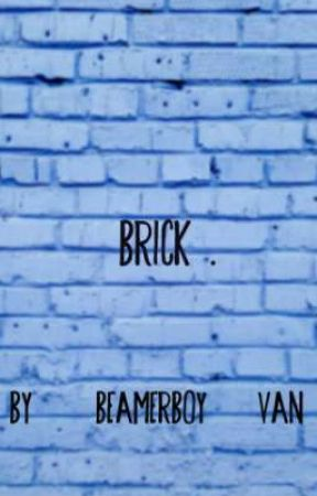 BRICK . by beamerboy_van