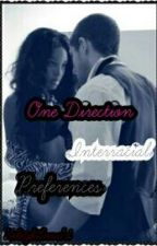 One Direction and Zayn Malik Interracial Preferences by Keleighluvs1D