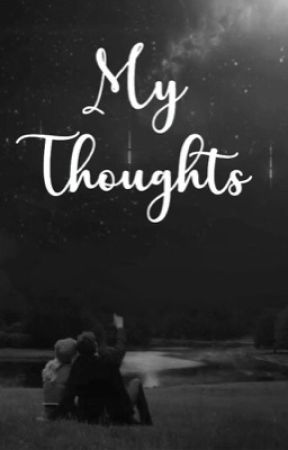 My Thoughts. by Amessoeurs