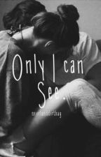 only I can see. by nevrlanddirtbag