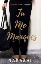 Tu Me Manques (Saya Rindu Awak) by norhasyira