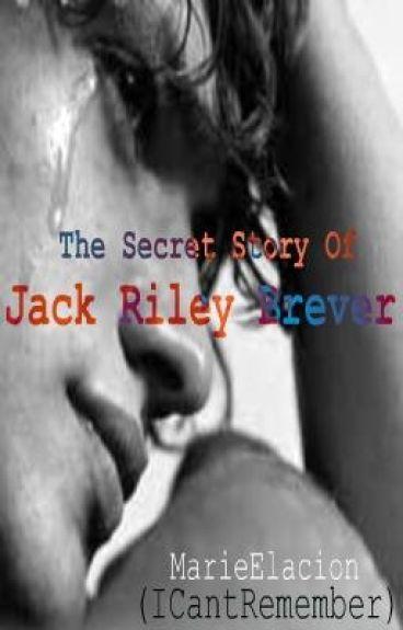 The Secret Story Of Jack Riley Brever