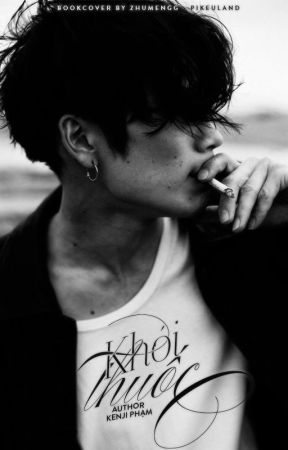 [ Oneshot ] Khói thuốc by _Kennforreal_
