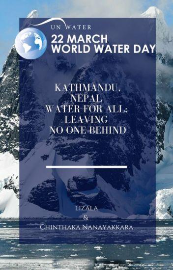 Kathmandu,Nepal Water for all ; leaving no one behind
