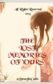 The Lost Memories Of Yours by DennylleCadiz