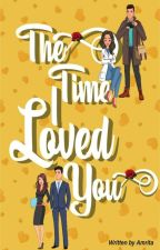 The Time I Loved You by thebutterflyeffect_1