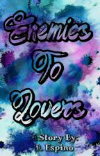 Enemies To Lovers by demigod1444